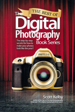 Best of the Digital Photography Step by Step Secrets Make Your Photos Look like the Pros!
