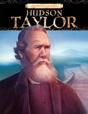 Chronicles of Faith: Hudson Taylor