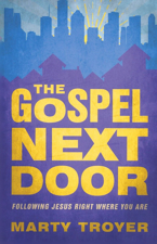 Gospel Next Door Following Jesus Right Where You Are