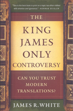 King James Only Controversy Can You Trust Modern Translations?