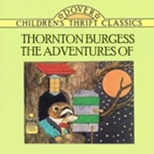 Thornton Burgess: The Adventures of ...