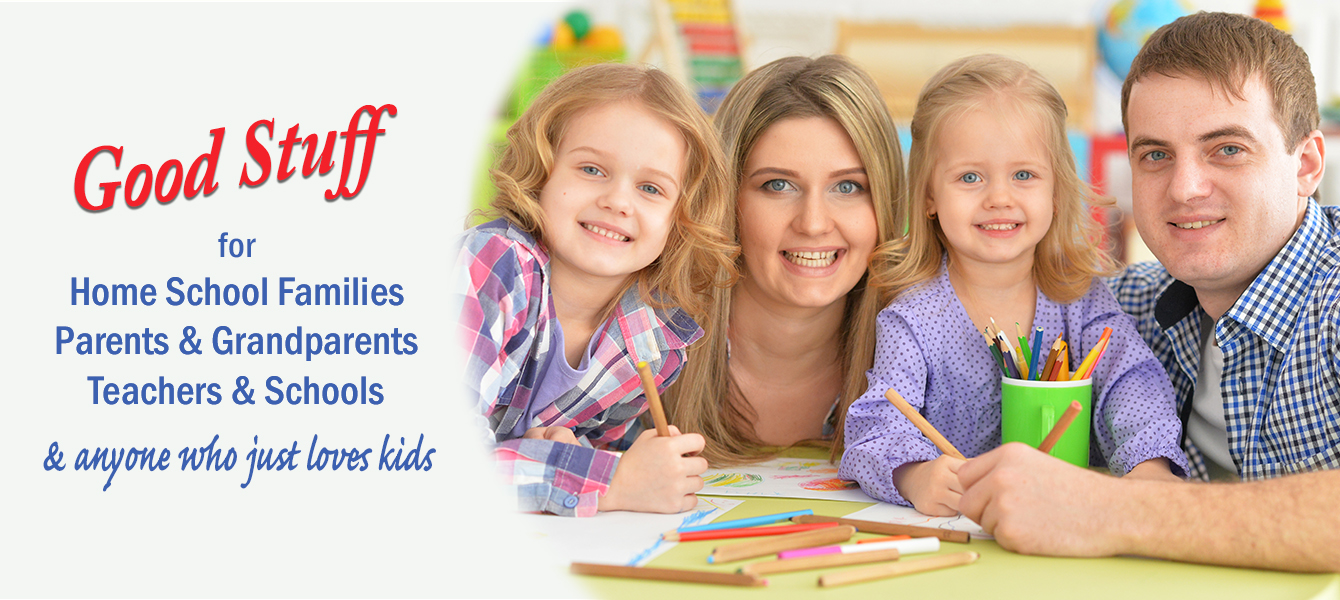 Good Stuff for Home School Families